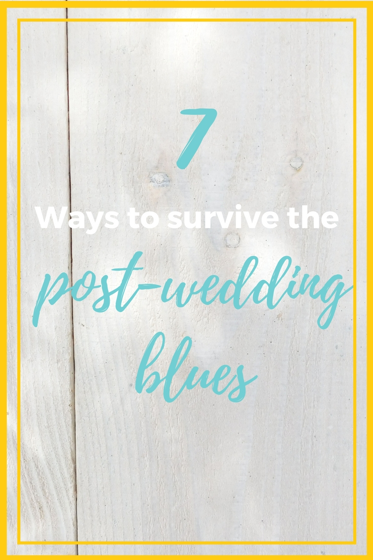 7 ways to survive the post-wedding blues.jpg