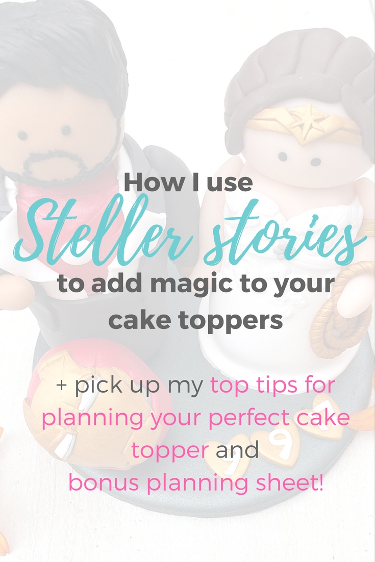 how I use Steller stories to add magic to your cake toppers