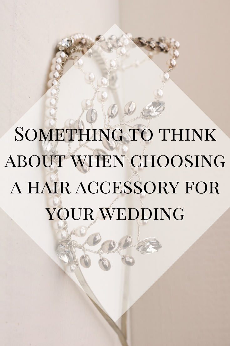 Something to think about when choosing a hair accessory for your wedding.png