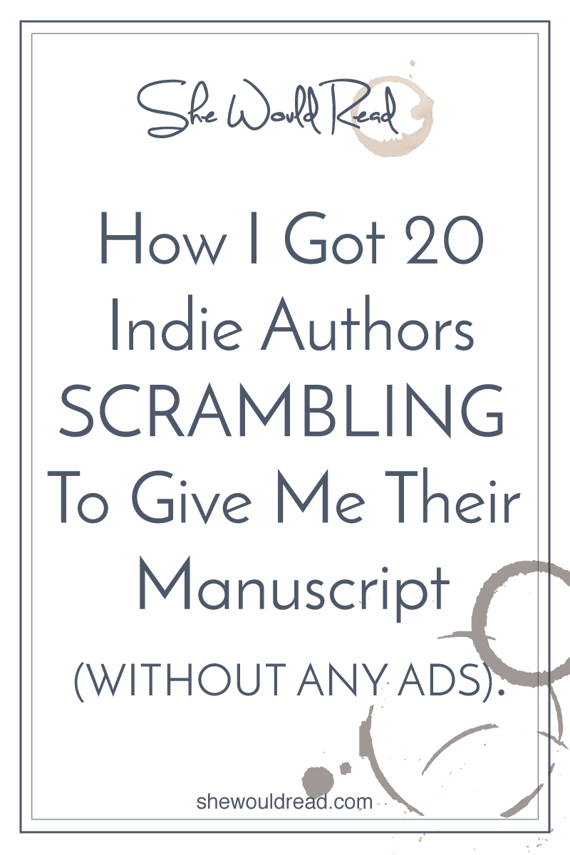 How I Got 20 Authors Scrambling to Give Me Their Manuscript