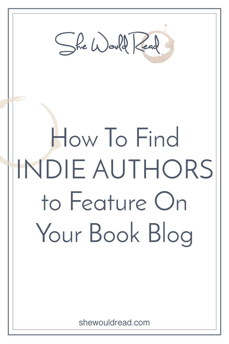 How-to-Find-Indie-Authors-To-Feature-on-Your-Blog.png