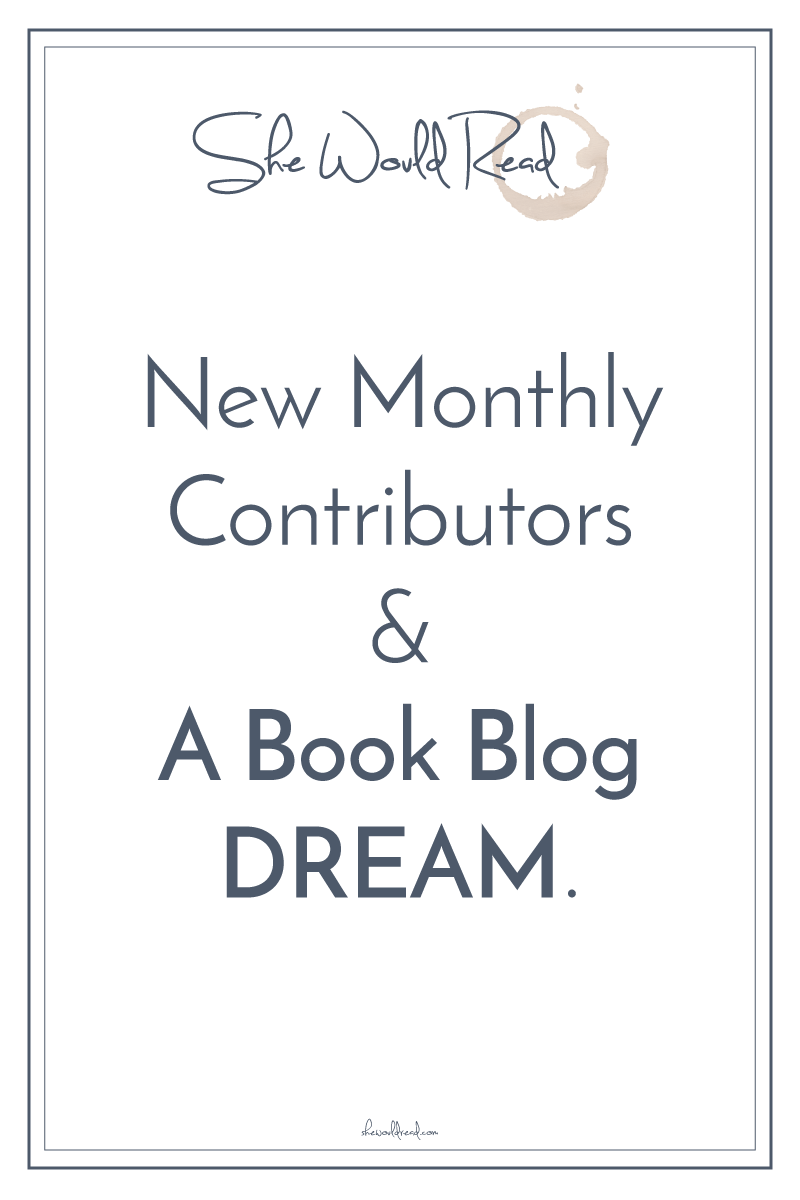 New Monthly Contributors - Shewouldread.com