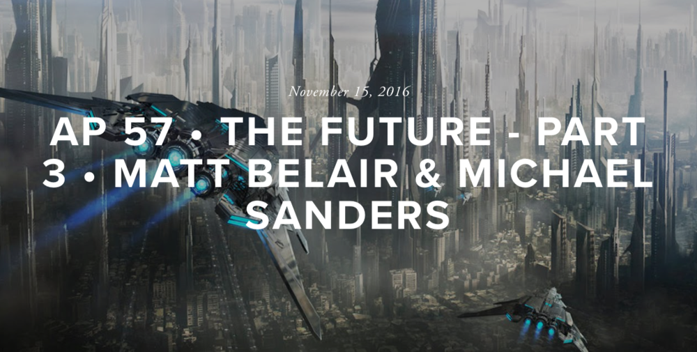 The Future - Ascend Podcast Episode 57 with Matt Belair and Michael Sanders — Michael Sanders
