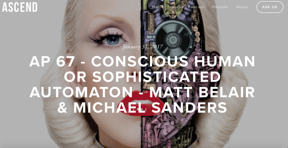Conscious Human or Sophisticated Automation? - Ascend Podcast #67 with Matt Belair and Michael ...