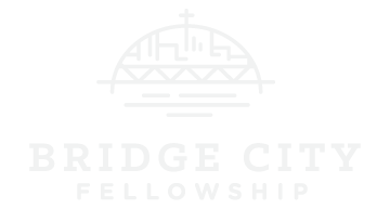 Bridge City Fellowship | A Non-Denominational Church in Beaverton, Oregon