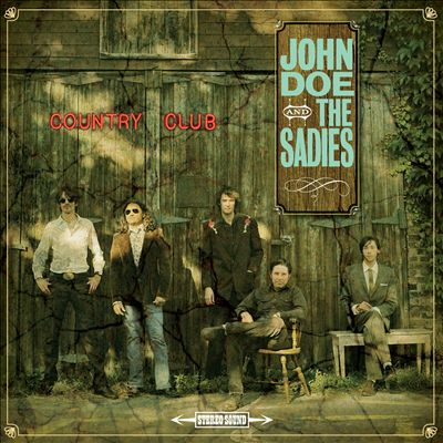 "JOHN DOE & THE SADIES ""COUNTRY CLUB"""