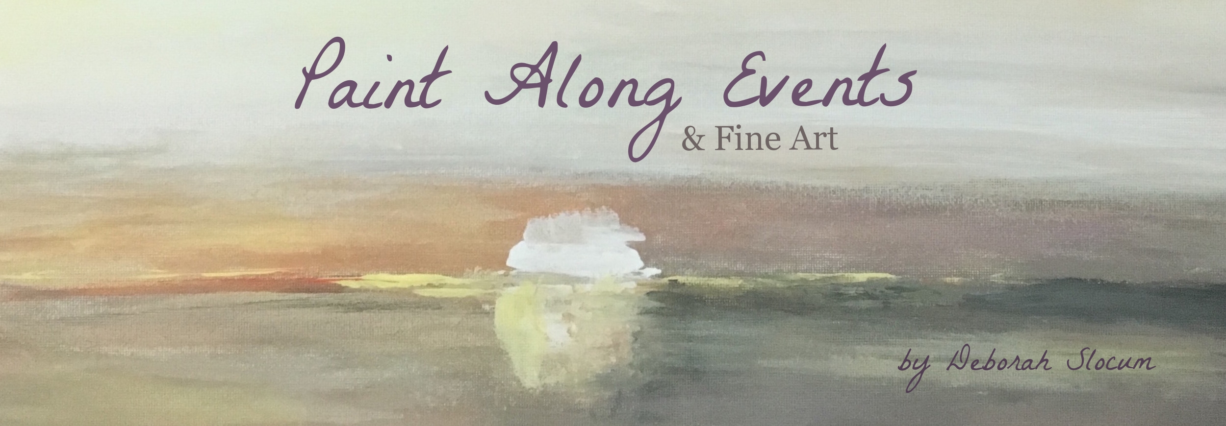 Paint-Along Events and Fine Art by Deborah Slocum