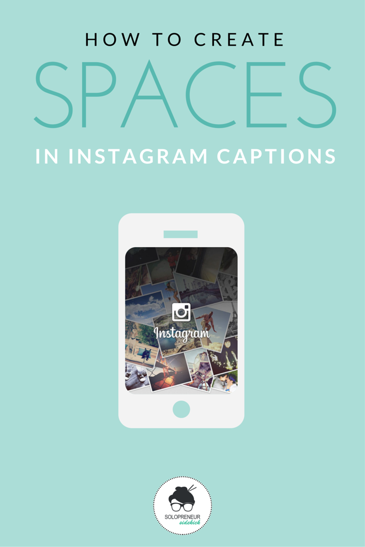 How To Create Spaces In Your Instagram Captions
