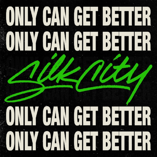 SILK CITY Feat DANIEL MERRIWEATHER: ONLY CAN GET BETTER