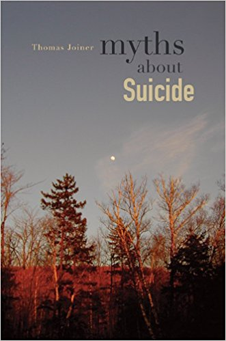 Myths About Suicide - by Thomas Joiner