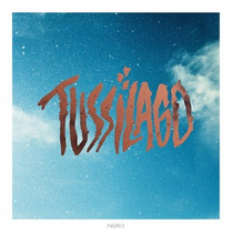 Artist: Tussilago Album: Tussilago EP Year: 2013 Credit: Producer