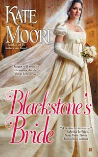 Blackstone's Bride  by  Kate Moore   katemoore.com  Available in  paperback  and  Kindle