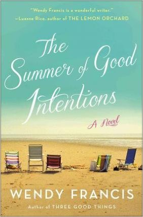 The Summer of Good Intentions  by  Wendy Francis   Wendy Francis  Available in  paperback  and  audio