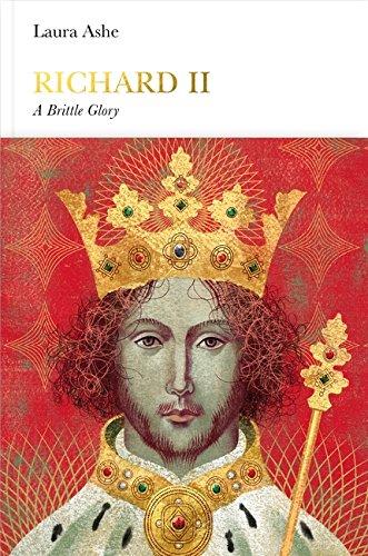 Richard II: A Brittle Glory  by  Laura Ashe