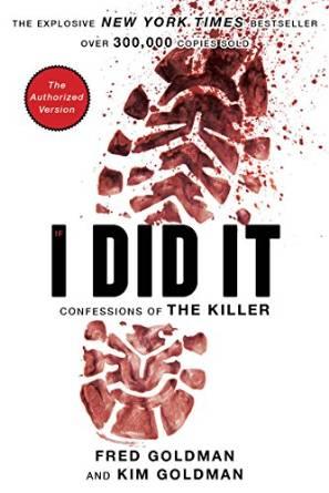 I Did It  by  Fred Goldman and Kim Goldman