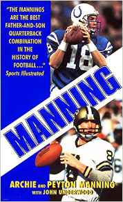 Manning  by  Archie and Peyton Manning with John Underwood