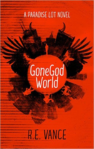 Gone God World by R E Vance