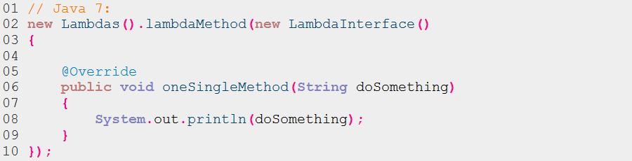Listing 3: Implementierung des Interfaces mit einer anonymen inneren Klasse (Java 7)