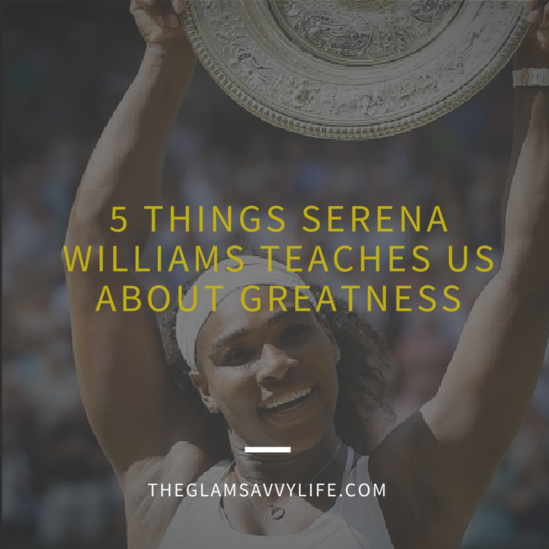 5 Things serena williams teaches us