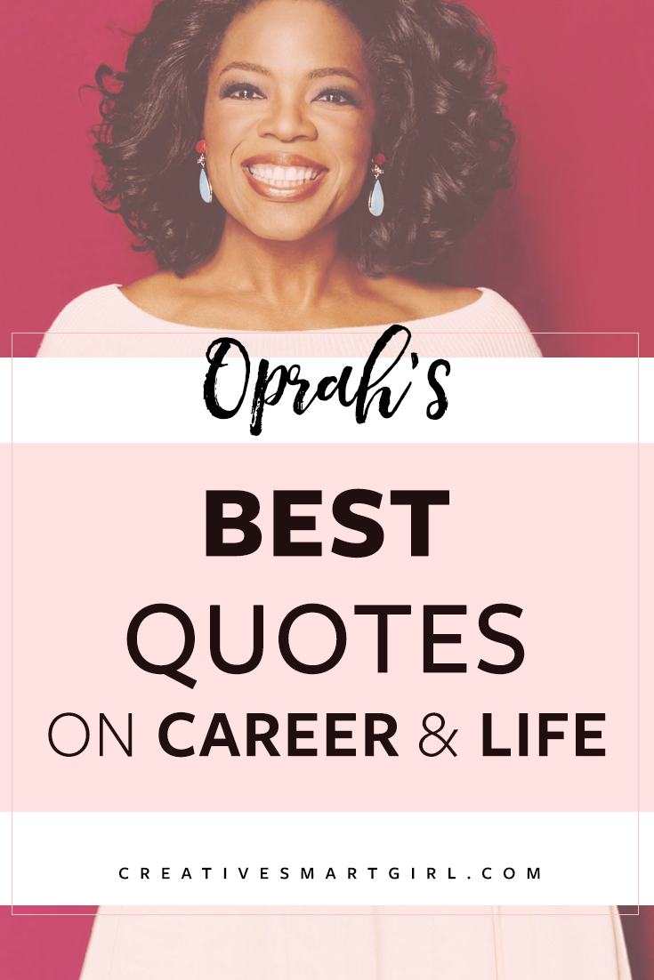 Oprah's Best Quotes On Career & Life