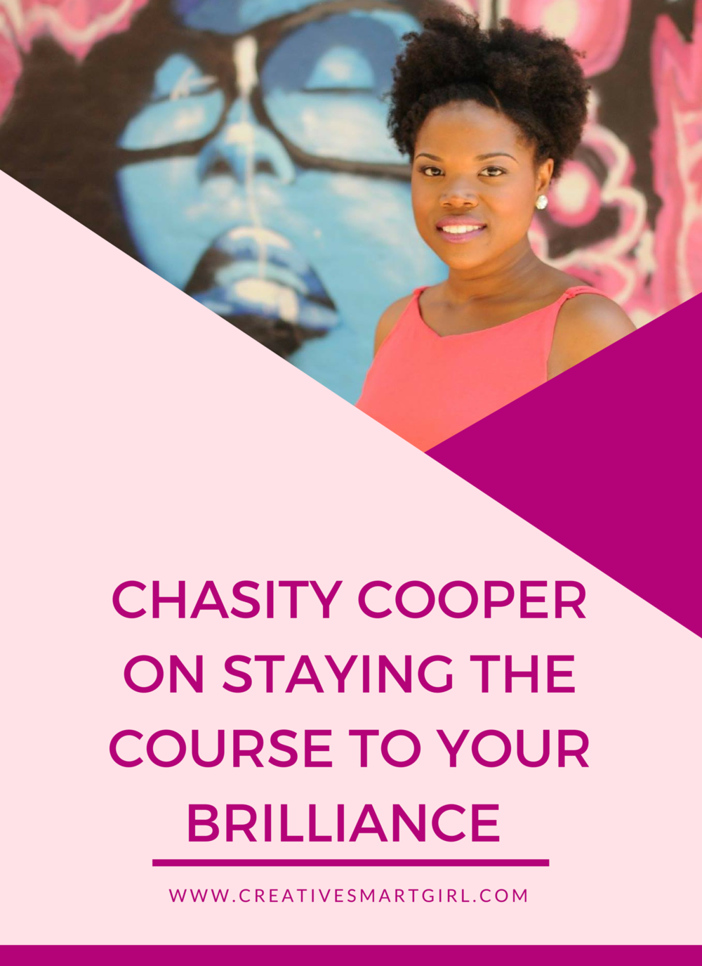 chasity cooper on staying the course to your brilliance