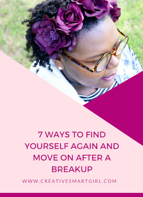 How To Find Yourself Again After A Break Up