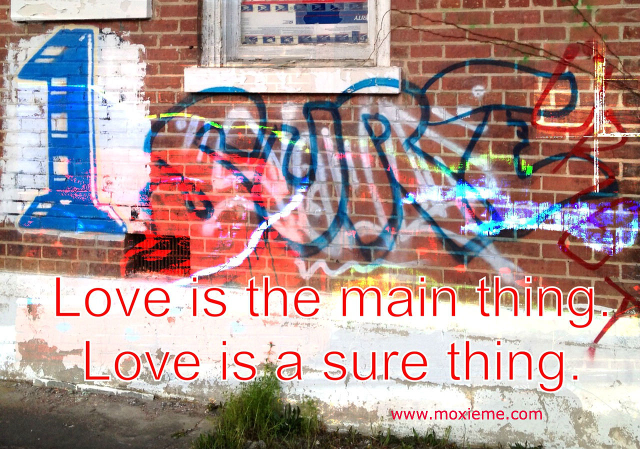 Love is the main 1