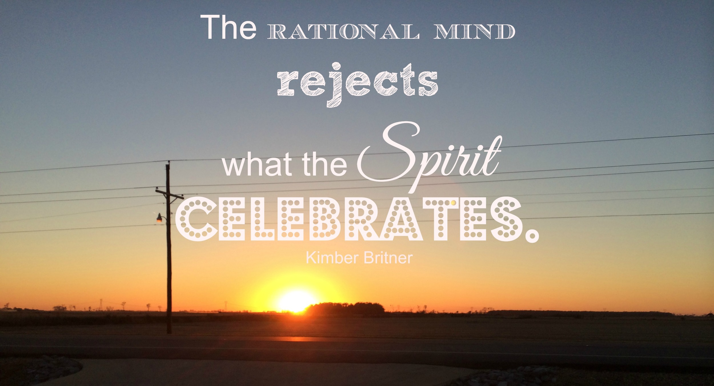Rational mind rejects