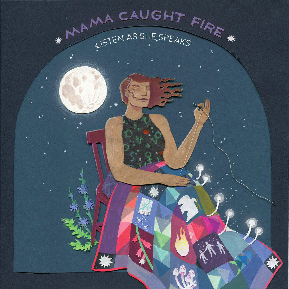 Mama Caught Fire | Listen as She Speaks   2018