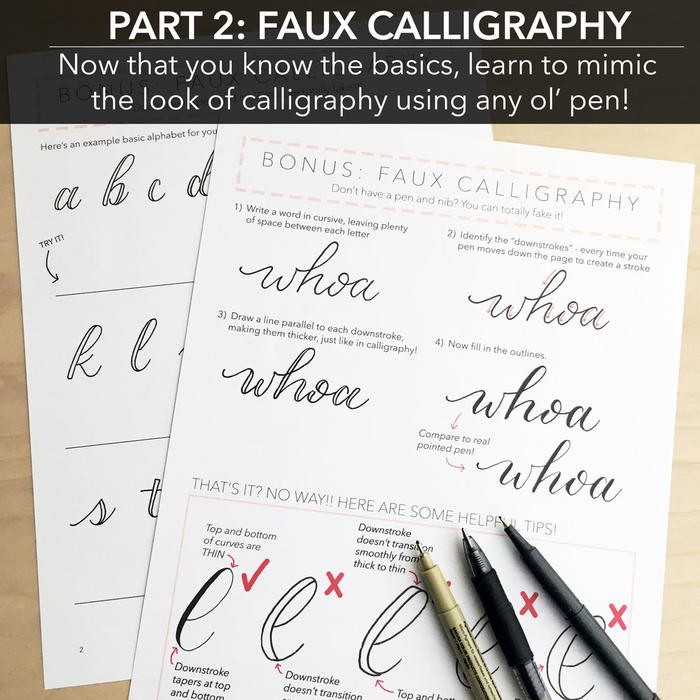 PART 2: FAUX CALLIGRAPHY   Mimic the look of calligraphy with any ol' pen!