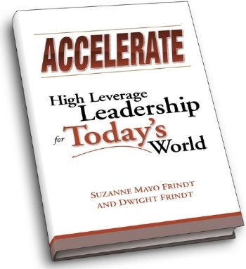 Accelerate: High Leverage Leadership for Today's World