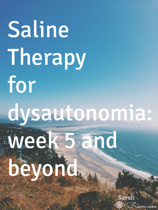 saline therapy for dysautonomia week 5 & beyond by @sarahfrisonhc