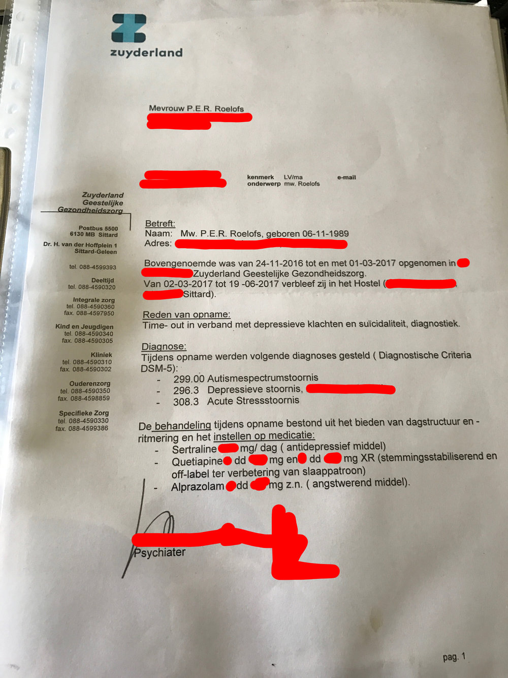 The letter my psychiatrist wrote for the police concerning my hospitalisation & diagnosis. It's in Dutch, but it's pretty easy to read. As you can see, I was diagnosed with ASD, Depression and Acute Stress Disorder. No sign of psychosis. The anti-psychotic that's mentioned, has 'off-label' mentioned, to point out it was used as a mood stabilizer and for sleeping problems.