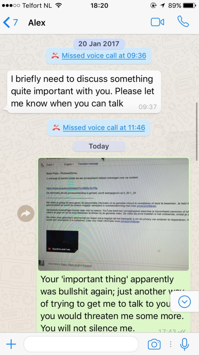 I didn't reply to Exurb1a's messages, until a year later, when he still tried to silence me. I sent him a message, before blocking him: You will not silence me. I included pieces of the documentary I had been working on.