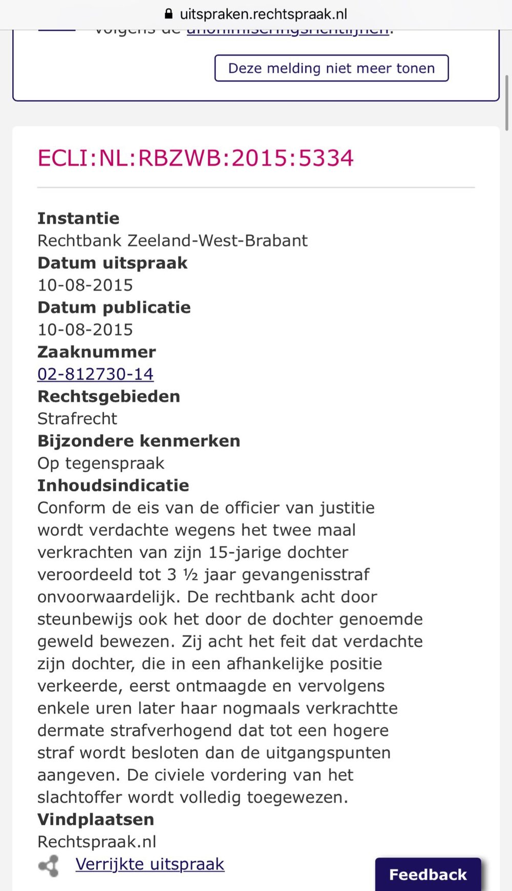 Read the judge's decision in the rape of a 15 year old child  here  (Dutch).