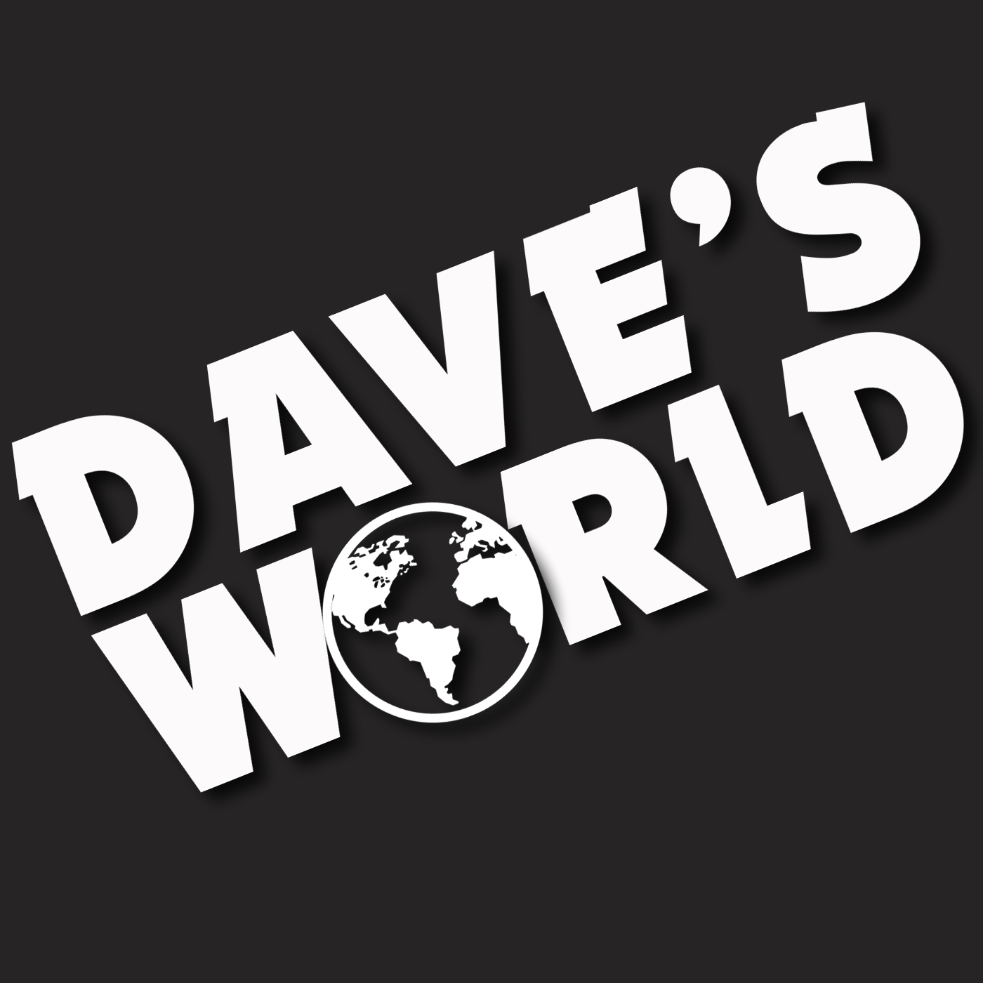 Dave's World Podcast