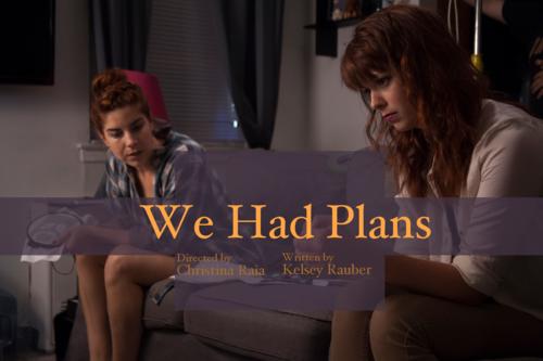 We Had Plans -