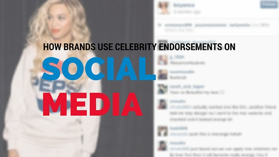 HOW BRANDS USE CELEBRITY ENDORSEMENTS