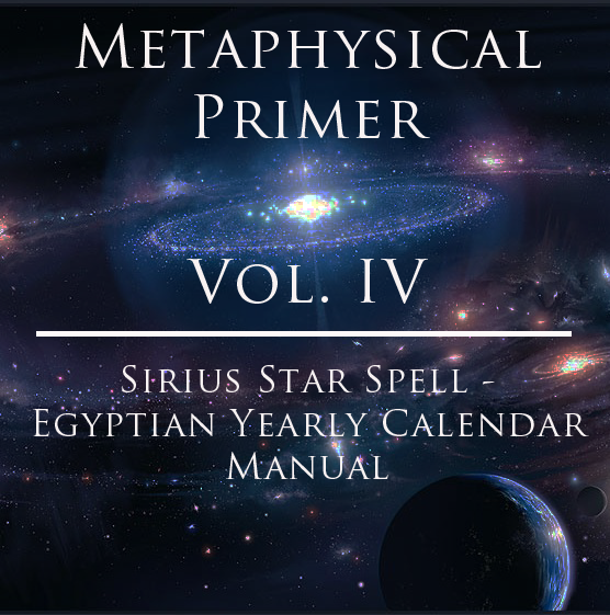 Metaphysical Primer Vol 4 Sirius Star Spell Egyptian Yearly
