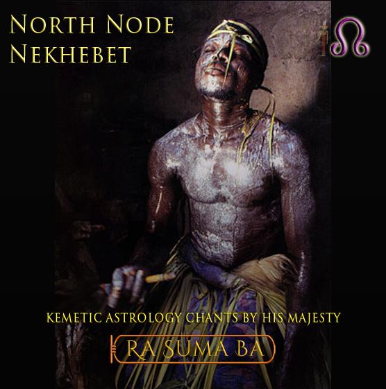Nekhabet (North Node) - Kemetic Astrology Chants