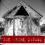 TRUE CRIME GARAGE Each week Nic & The Captain get in the garage and talk true crime and drink beer.