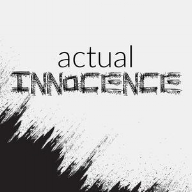 ACTUAL INNOCENCE Telling the stories of people who served time for crimes they did not commit. Each episode introduces an exonerated person and the story of how the criminal justice system failed them.