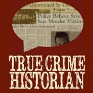 TRUE CRIME HISTORIAN Stories of America's scandals, scoundrels, and scourges--from historic newspapers in the golden era of yellow journalism.