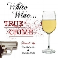 WHITE WINE TRUE CRIME   Female comedians from LA who sit around and drink white wine while commenting on true crime shows and going on tangents. Let yourself be wined and crimed!