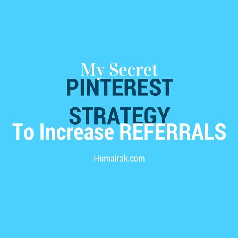 MY SECRET PINTEREST STRATEGY TO INCREASE REFERRALS