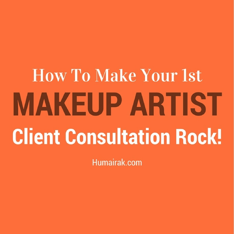 How To Make Your 1st Makeup Artist Client Consultation Rock!
