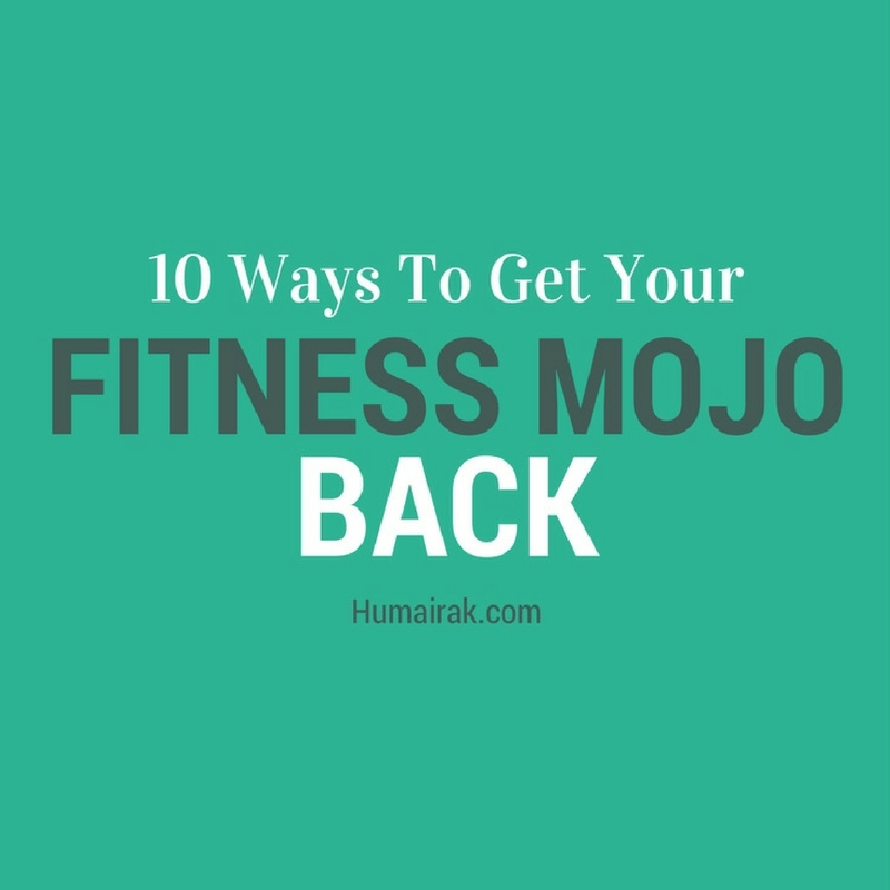10 Ways to get your fitness mojo back. Fitness doesn't end at the gym, and if you need some ideas on how to get your fitness back up, here's 10 great ideas to get you off the couch | Humairak.com