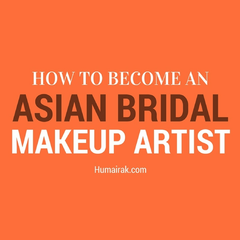 How To Become Bridal Makeup Artist : How To Become an Asian Bridal Makeup Artist Humairak Blog