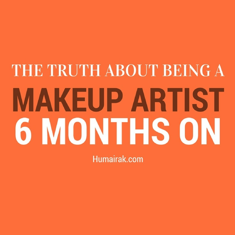 The Truth About Being A Makeup Artist - 6 Months On. The reality is, I'm not working and here's why | Humairak.com