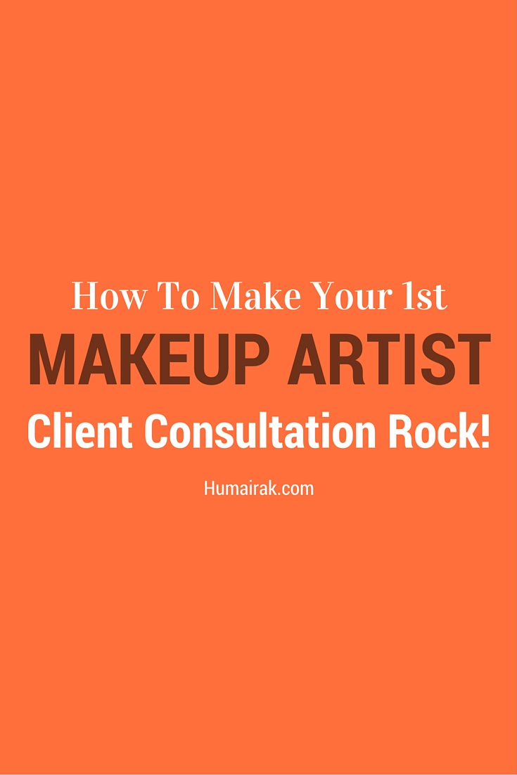 How To Make Your 1st Makeup Artist Client Consultation Rock! Make that first consultation go smoothly with this handy guide | Humairak.com